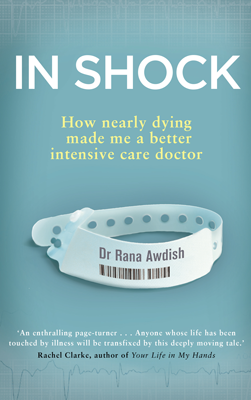 In Shock: How Nearly Dying Made Me a Better Intensive Care Doctor (Hardback)