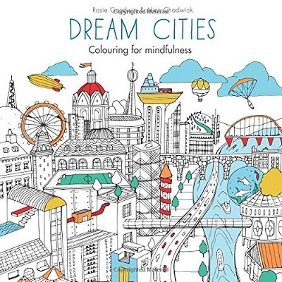 Dream Cities: Colouring for mindfulness - Colouring for Mindfulness (Paperback)