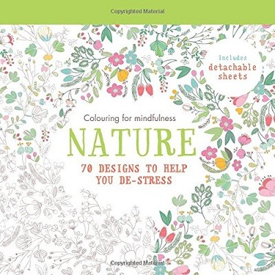 Nature: 70 designs to help you de-stress - Colouring for Mindfulness (Paperback)