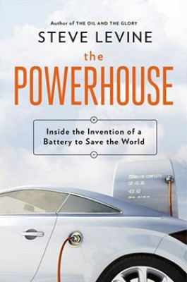 The Powerhouse: Inside the Invention of a Battery to Save the World (Hardback)