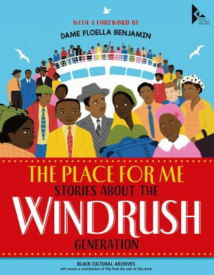 The Place for Me: Stories About the Windrush Gener ation (Hardback)