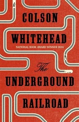 The Underground Railroad: Winner of the Pulitzer Prize for Fiction 2017 (Hardback)
