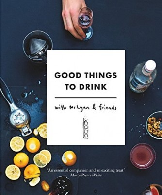 Good Things to Drink with Mr Lyan and Friends (Hardback)