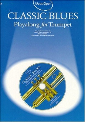 Guest Spot: Classic Blues Playalong For Trumpet (Paperback)