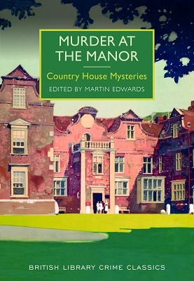 Murder at the Manor: Country House Mysteries - British Library Crime Classics (Paperback)