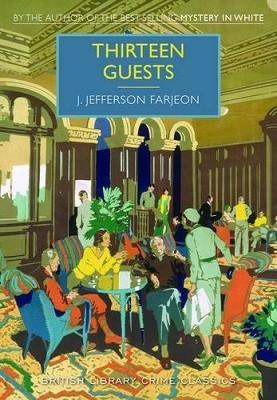 Thirteen Guests - British Library Crime Classics (Paperback)
