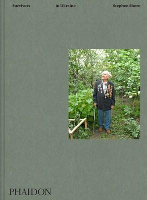 Stephen Shore: Survivors in Ukraine (Hardback)