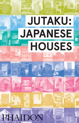 Jutaku: Japanese Houses (Hardback)