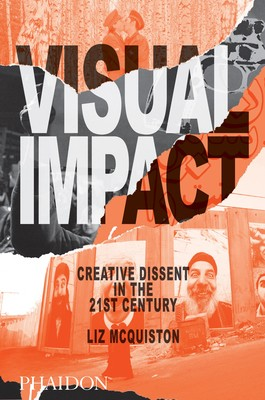 Visual Impact: Creative Dissent in the 21st Century (Paperback)