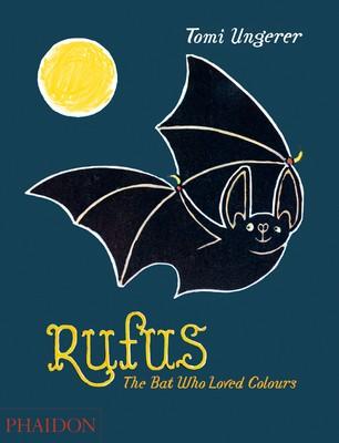 Rufus: The Bat Who Loved Colours (Hardback)