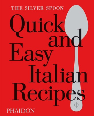 The Silver Spoon Quick and Easy Italian Recipes (Hardback)