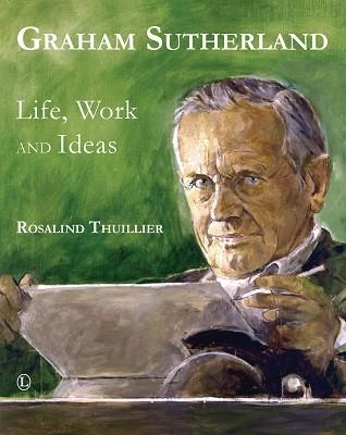 Graham Sutherland: Life, Work and Ideas (Paperback)