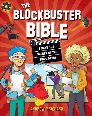 The Blockbuster Bible: Behind the scenes of the Bible Story (Hardback)
