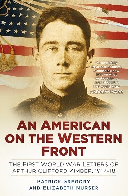An American on the Western Front: The First World War Letters of Arthur Clifford Kimber, 1917-18 (Hardback)