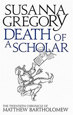 Death of a Scholar: The Twentieth Chronicle of Matthew Bartholomew - Chronicles of Matthew Bartholomew (Paperback)
