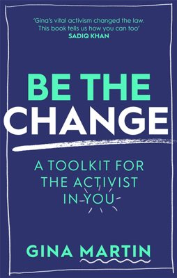 Be The Change: A Toolkit for the Activist in You (Paperback)