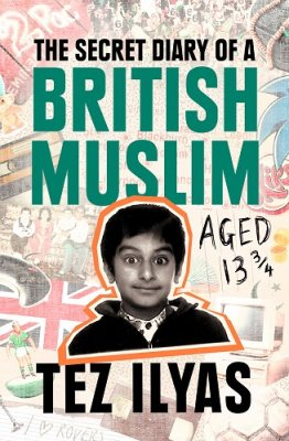 The Secret Diary of a British Muslim Aged 13 3/4 (Hardback)