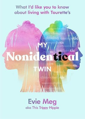 My Nonidentical Twin: What I'd like you to know about living with Tourette's (Hardback)