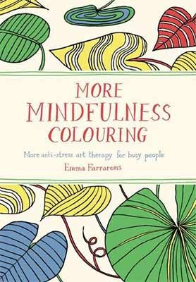 More Mindfulness Colouring Anti Stress Art Therapy For Busy People Paperback