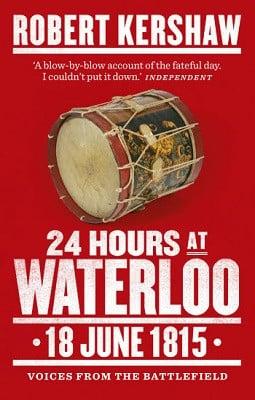 24 Hours at Waterloo: 18 June 1815 (Paperback)