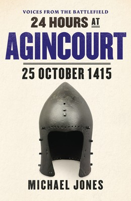 24 Hours at Agincourt (Hardback)