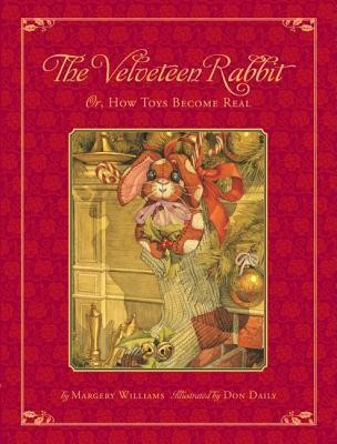 The Classic Tale of the Velveteen Rabbit: Or, How Toys Became Real (Christmas Edition) (Hardback)
