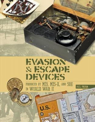 Evasion and Escape Devices Produced by MI9, MIS-X, and SOE in World War II (Hardback)
