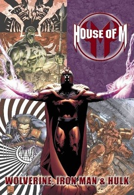 House of M: House Of M: Wolverine, Iron Man & Hulk Wolverine, Iron Man and Hulk Vol. 3 (Hardback)