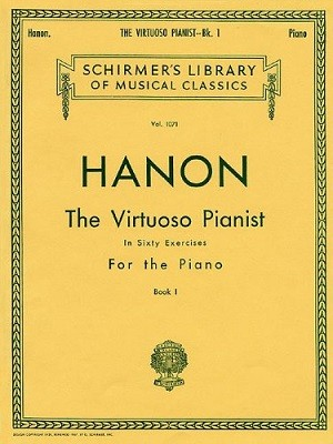 Hanon: The Virtuoso Pianist In Sixty Exercises For The Piano I (Paperback)