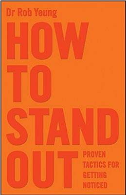 How to Stand Out: Proven Tactics for Getting Noticed (Paperback)