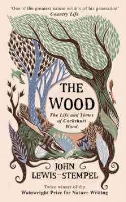 The Wood: The  Life & Times of Cockshutt Wood (Hardback)