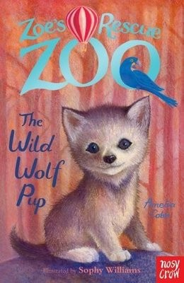 Zoe's Rescue Zoo: The Wild Wolf Pup - Zoe's Rescue Zoo (Paperback)
