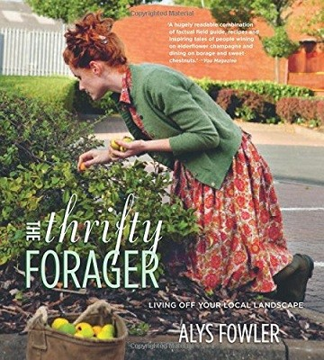 The Thrifty Forager: Living off your local landscape (Paperback)