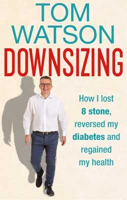 Downsizing: How I lost 8 stone, reversed my diabetes and regained my health - THE SUNDAY TIMES BESTSELLER (Hardback)