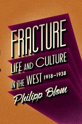 Fracture: Life and Culture in the West, 1918-1938 (Hardback)