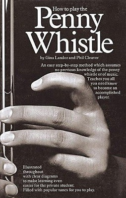 How To Play The Penny Whistle (Paperback)