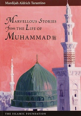Marvelous Stories from the Life of Muhammad (Paperback)