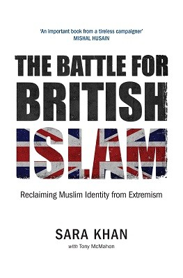 The Battle for British Islam: Reclaiming Muslim Identity from Extremism 2016 (Paperback)