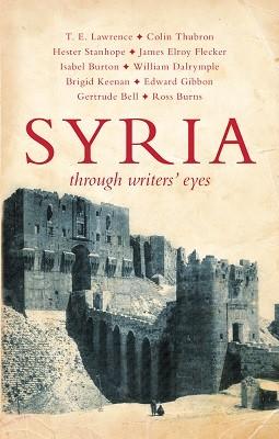 Syria - Through Writers' Eyes (Paperback)