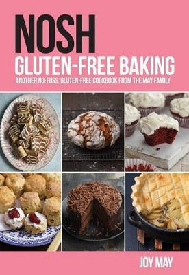 NOSH Gluten-Free Baking: Another No-Fuss, Gluten-Free Cookbook from the May Family - Nosh (Paperback)