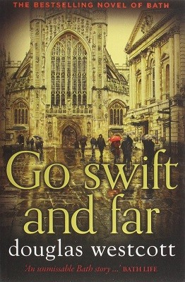 Go Swift and Far - a Novel of Bath (Paperback)