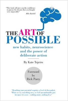 The Art of Possible: New Habits, Neuroscience and the Power of Deliberate Action (Paperback)