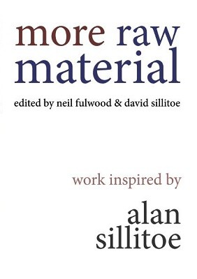 More Raw Material: Work Inspired by Alan Sillitoe (Paperback)