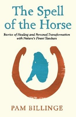 The Spell of the Horse: Stories of Healing and Personal Transformation with Nature's Finest Teachers (Paperback)