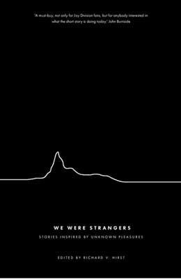 We Were Strangers: Stories Inspired by Unknown Pleasures (Paperback)