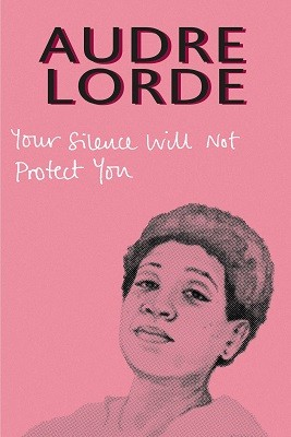 Your Silence Will Not Protect You: Essays and Poems (Paperback)