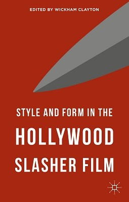 Style and Form in the Hollywood Slasher Film (Hardback)