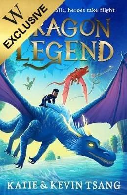 Dragon Legend by Katie Tsang, Kevin Tsang | Waterstones