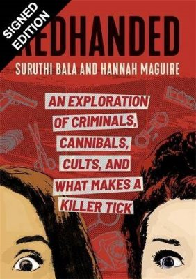 Redhanded: An Exploration of Criminals, Cannibals, Cults, and What Makes a Killer Tick: Signed Edition (Hardback)