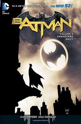 Batman Vol. 6 Graveyard Shift (The New 52) (Hardback)